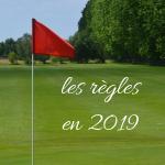 fandegolf.fr - fan de golf - les règles du golf en 2019